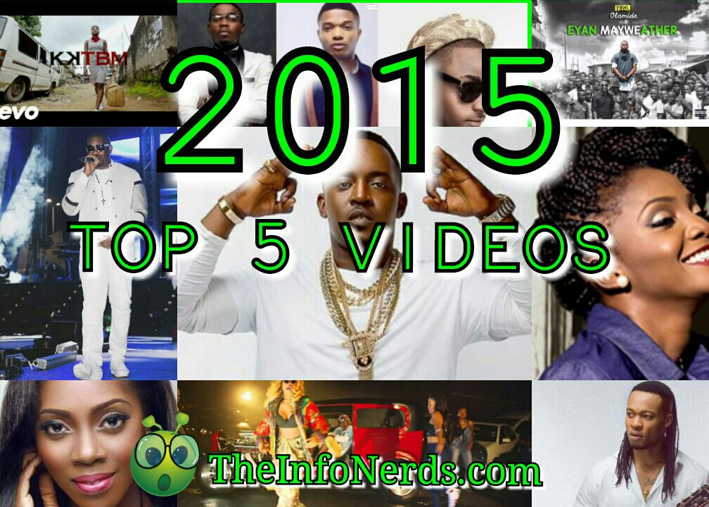 Top 5 Nigeria Music Videos 2015